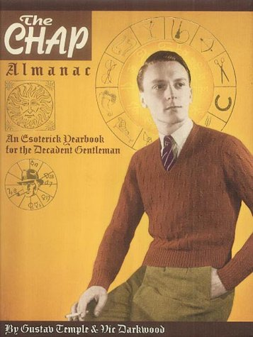 FREE The Chap Almanac: An Esoterick Yearbook for the Decadent Gentleman W.O.R.D