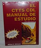 The CTTS CDL Study Manual, CTTS, Safety Prod. Staff, 0787237582