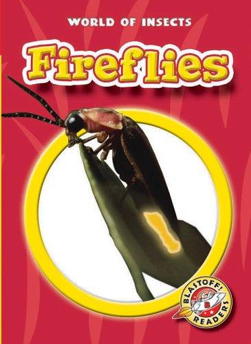 Fireflies (Blastoff! Readers: World of Insects) (Blastoff Readers. Level -