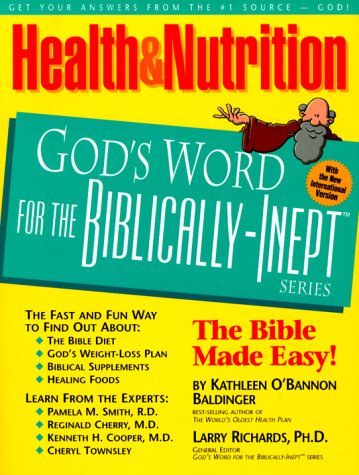 Health and Nutrition: God's World for the Biblically-Inept