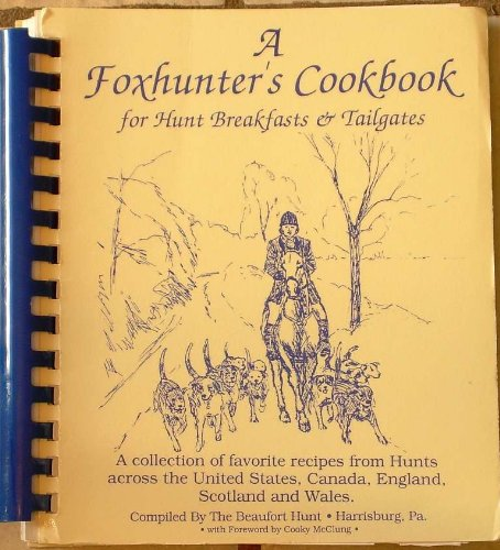 A Foxhunter's Cookbook - for Hunt Breakfast and Tailgates