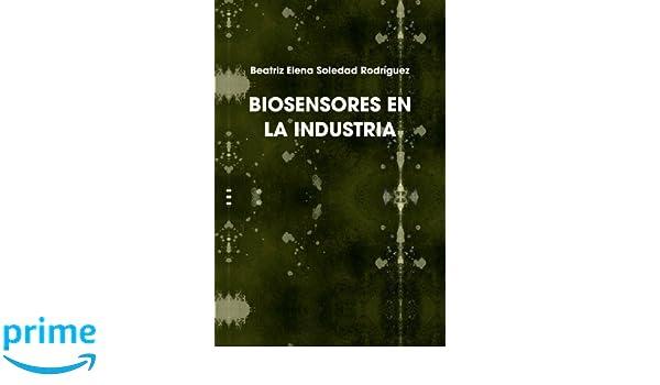 BIOSENSORES EN LA INDUSTRIA (Spanish Edition): Beatriz Elena ...