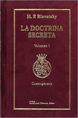 La Doctrina Secreta, Tomo I: Cosmogénesis: Síntesis de la ...