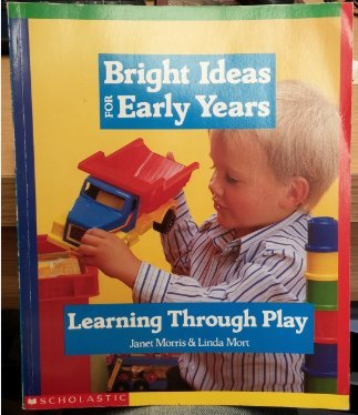 Learning Through Play (Bright Ideas for Early Years)