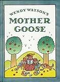 Wendy Watson's Mother Goose, Wendy Watson, 068805708X