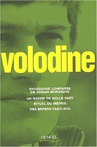 Biographie comparée de Jorian Murgrave - Un navire de nulle part - Rituel du mépris - Des enfers fabuleux par Antoine Volodine