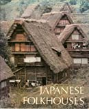 Japanese Folkhouses, Norman F. Carver, 093207605X