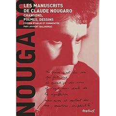 Les manuscrits de Claude Nougaro en deux volumes : 1929/1987, Du son qui fait sens ; 1987/2004, Il faut tourner la page
