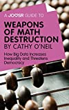 img - for A Joosr Guide to... Weapons of Math Destruction by Cathy O'Neil: How Big Data Increases Inequality and Threatens Democracy book / textbook / text book