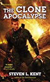 The Clone Apocalypse, Steven L. Kent, 0425274691