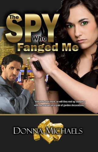 Book: The Spy Who Fanged Me by Donna Michaels