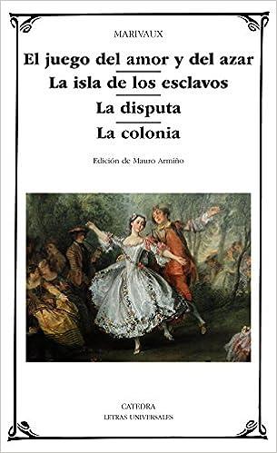 Descargar libros a ipad mini El Juego Del Amor Y Del Azar. La Isla De Los Esclavos. La Disputa. La Colonia (Letras Universales) PDF MOBI 8437635233
