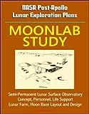 NASA Post-Apollo Lunar Exploration Plans: Moonlab Study - Semi-Permanent Lunar Surface Observatory Concept, Personnel, Life Support, Lunar Farm, Moon Base Layout and Design