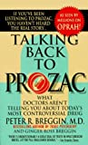 Talking Back to Prozac, Peter Breggin and Peter R. Breggin, 0312956061