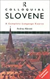 Colloquial Slovene: The Complete Course for Beginners: A Complete Language Course (Colloquial Series)