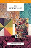 The Housemaid (African Writers)