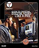 img - for TechTV's Guide to Creating Digital Video Like a Pro book / textbook / text book
