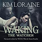 Waking the Watcher | Kim Loraine