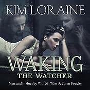 Waking the Watcher | Kim Loraine