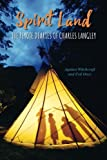 Spirit Land The Peyote Diaries of Charles Langley: Against Witchcraft and Evil Ones