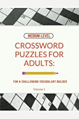 Medium-Level Crossword Puzzles For Adults: Fun & Challenging Vocabulary Builder: Volume 1 Paperback