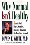 Why Normal Isn't Healthy, Bowen F. White, 1568385595