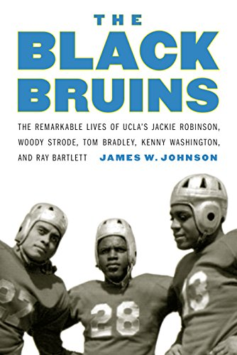 University Ucla Bruins (The Black Bruins: The Remarkable Lives of UCLA's Jackie Robinson, Woody Strode, Tom Bradley, Kenny Washington, and Ray Bartlett)