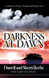 Darkness at Dawn, Darrell Beebe with Karen Koczwara, 1934635316