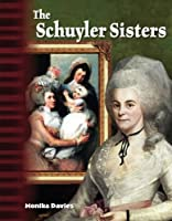 The Schuyler Sisters - Social Studies Book for Kids - Great for School Projects and Book Reports (Primary Source Readers Focus on)