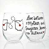 Gifts for Mom From Daughter, Love Between Mother and Daughter Knows no Distance, Mother Daughter Wine Glass, All States and Countries Available, Stemmed or Stemless Wine Glass