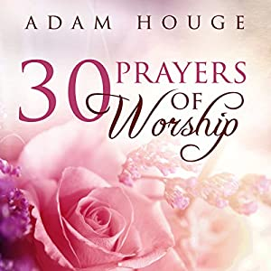 30 Prayers of Worship Audiobook