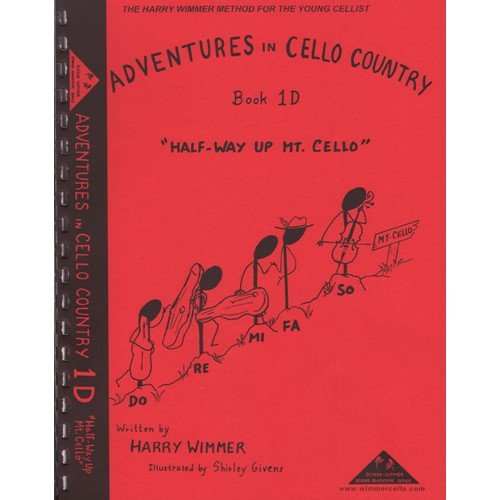 Wimmer, Harry - Adventures in Cello Country - Book 1D: Half-Way Up Mt. Cello