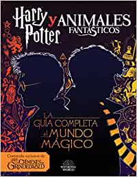 Harry Potter y Animales Fantásticos. La guía al mundo mágico: Amazon.es: Harry Potter, Harry Potter: Libros