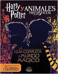 Harry Potter y Animales Fantásticos. La guía al mundo mágico: Amazon.es: Harry Potter, Harry Potter: Libros