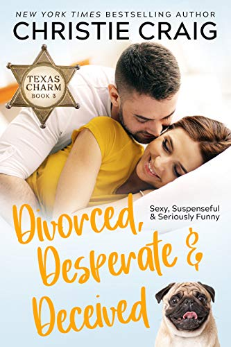 Divorced, Desperate and Deceived (Texas Charm Book 3)