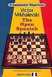 Grandmaster Repertoire 13: The Open Spanish-Victor Mikhalevski