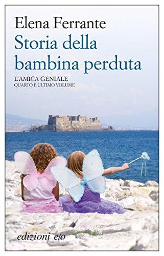 Storia della bambina perduta L'amica geniale Italian Edition PDF