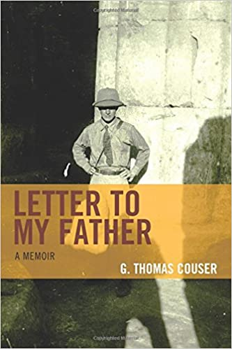Letter to my father a memoir g thomas couser 9780761869580 letter to my father a memoir g thomas couser 9780761869580 amazon books spiritdancerdesigns Image collections