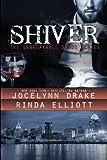 Shiver (Unbreakable Bonds Series) (Volume 1)
