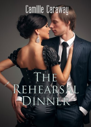 The Rehearsal Dinner (A Public Sex Story) (The