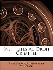 institutes au droit criminel french edition pierre