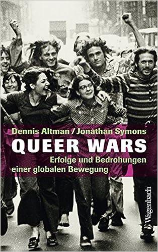 Queer Wars. Erfolge und Bedrohungen einer globalen Bewegung