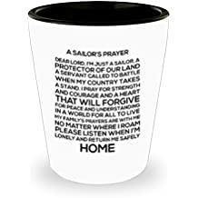 Veteran Shot Glass - A Sailor's Prayer. Dear Lord, I'm Just A Sailor, A Protector Of Our Land, A Servant Called To Battle When My Country Takes A Stan