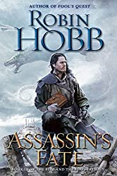 Assassin's Fate: Book III of the Fitz and the Fool trilogy Kindle Edition by Robin Hobb (Author) Book 3 of 3 in Fitz and the Fool Trilogy (3 Book Series)