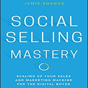 Social Selling Mastery Audiobook