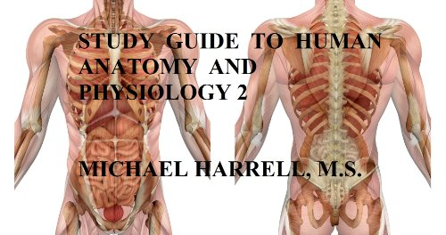 Study Guide to Human Anatomy and Physiology 2, Michael Harrell ...