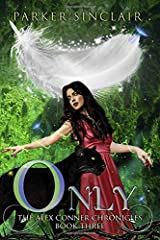 Only: The Alex Conner Chronicles Book Three (Volume 4) Paperback