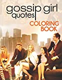 Gossip Girl Quotes Coloring Book: A Cool Coloring