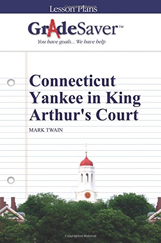 Read Online GradeSaver (TM) Lesson Plans: A Connecticut Yankee in King Arthur's Court pdf epub