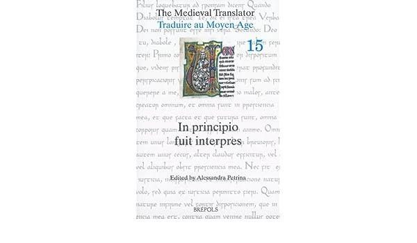 The Medieval Translator / Traduire Au Moyen Age: In Principio Fuit Interpres: Amazon.es: A. Petrina, M. Santini: Libros en idiomas extranjeros